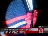 Los Olivos: Denuncian a mujer que azotó con un cable a su hija