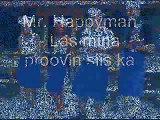 Mr.Happyman - Las mina proovin siis ka