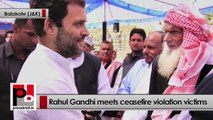 Rahul Gandhi visits Jammu and Kashmir, meets Pak firing victims, farmers