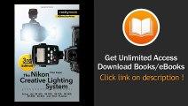 The Nikon Creative Lighting System 3rd Edition Using The SB-500 SB-600 SB-700 SB-800 SB-900 SB-910 And R1C1 Flashes PDF