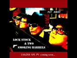 FLY AWAY  (PV)   by  Lock Stock & Two Smoking Barrels