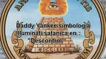Daddy Yankee Satanico DESCONTROL (mensajes subliminales)