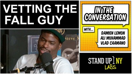 IN THE CONVERSATION - Vetting the Fall Guy