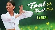Taal Se Taal Mila Full Song With Lyrics | Taal | A R Rahman Hit Songs