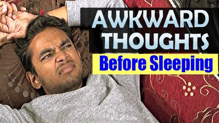Awkward Thoughts Before Sleeping | Comedy Asia