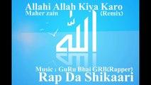 LATEST SONGS RAP 2015   ALLAHI ALLAH KIYA KARO   GURU BHAI GRB RAPPER   MAHER ZAIN