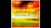 Last Child Left - Summer Flash