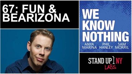 WE KNOW NOTHING - 67: Fun & Bearizona w/ Ryan Hamilton