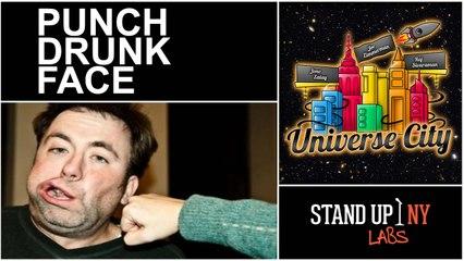 UNIVERSE CITY - Punch Drunk Face