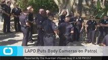 LAPD Puts Body Cameras on Patrol