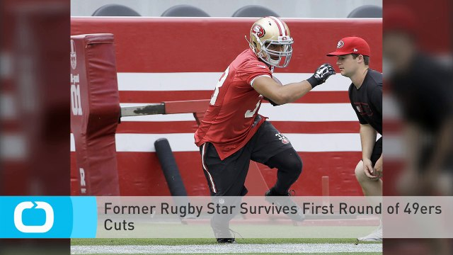 Former Rugby Star Survives First Round of 49ers Cuts