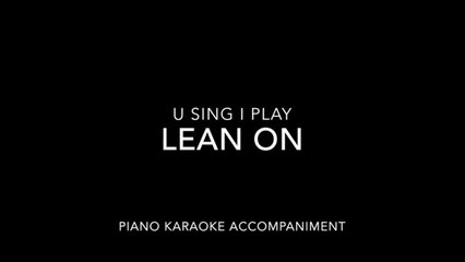 Major Lazer & Dj Snake Ft. Mø - Lean on (Piano Karaoke Accompaniment)