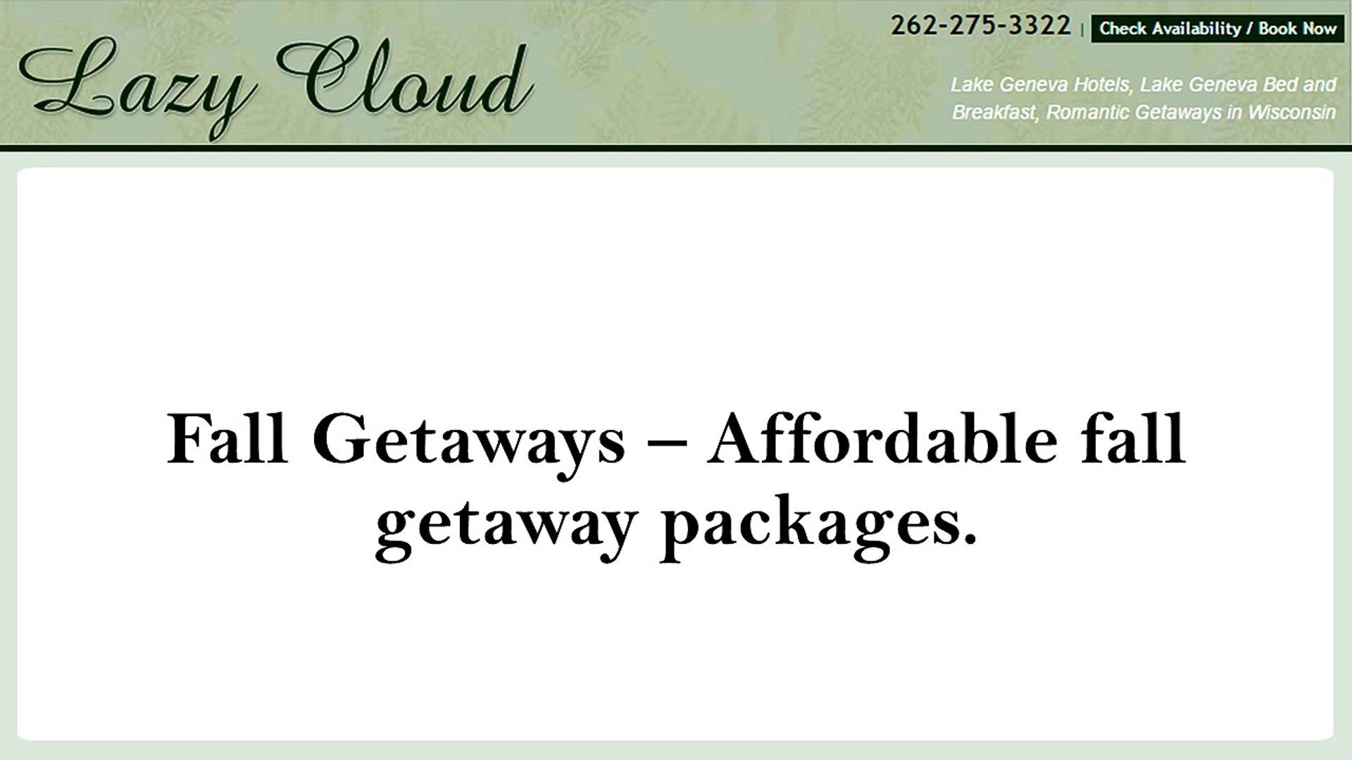 Fall Getaways – Affordable fall getaway packages.