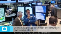 US Markets Plunge as Chinese Economy Fears Revive Global Jitters