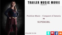 Position music - conquest of antaria supergirl trailer 1 music