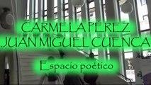 CARMELA PÉREZ y JUAN MIGUEL CUENCA: Espacio poético.
