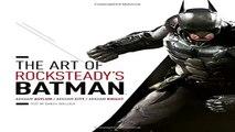 Books of The Art of Rocksteadys Batman Arkham Asylum Arkham City Arkham Knight