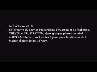 FRUSTRATION, et CHEVEU live a la PRISON DU BOIS D'ARCY
