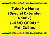 Take Me Home (Special Extended Remix) - Phil Collins   Best 80s Love Ballads   80s Male Artists