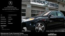 Used 2010 Acura TL SH-AWD Tech Pkg   Highline Car Connection, Waterbury, CT