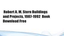 Robert A. M. Stern Buildings and Projects, 1987-1992  Book Download Free