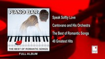 Cantovano and His Orchestra - Piano Bar - The Best of Romantic Piano - 40 Greatest Hits - Full Album