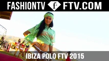 FashionTV Polo Event Ibiza! | FTV.com