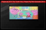 Peppa pig 2014 The Tooth Fairy   Peppa Pig New Episodes 2014