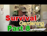 Survival Gardening 8, peak oil, economic collapse crash end times, prepper TSHTF