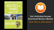 Backpacking Europe Hostels & Travel Guide 2016    BOOK PDF