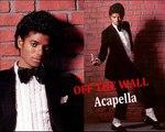 Michael Jackson * Off the Wall Acapella version HQ