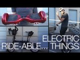 """Electric Ride-ables! Hoverboard, Bike, + """"Segway"""""""