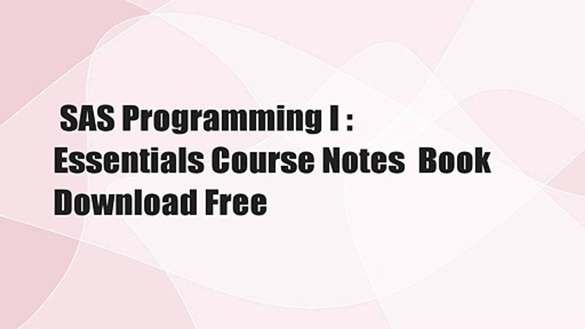 SAS Programming I : Essentials Course Notes Book Download Free