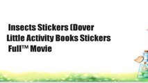 Insects Stickers (Dover Little Activity Books Stickers  Full™ Movie