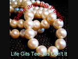 Life Gits Tee- Jus Don't It by Walter Brennan