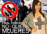 El Píxel 4K: Final Fantasy XV Sin Mujeres
