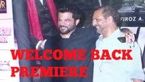 Anil Kapoor & Nana Patekar & Many Celebs At Film Welcome Back Premiere