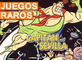 Juegos Raros #2 - Capitán Sevilla