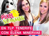 El Pixel Summer: En la TLP con Elena Minervae