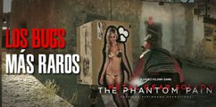 Los Bugs más raros de Metal Gear Solid V: The Phantom Pain
