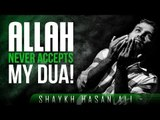 Allah Never Accepts My Dua! ᴴᴰ ┇ #Dua ┇ by Shaykh Hasan Ali ┇