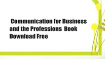 Communication for Business and the Professions  Book Download Free