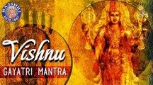 Vishnu Gayatri Mantra || Om Narayanaya Vidmahe || Upanishads Lord Vishnu Mantra