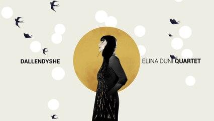 Elina Duni - Dallendyshe Promo