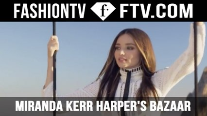 Miranda Kerr on Harper's Bazaar Shoot | FTV.com