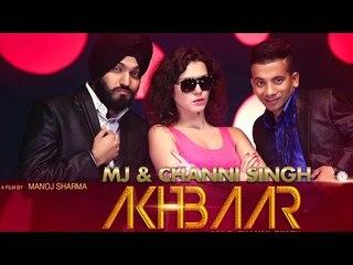 MJ & Channi Singh - Akhbaar | Promo