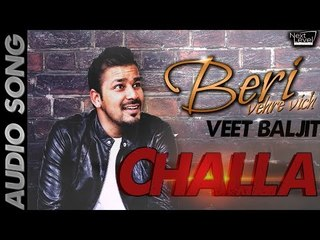 Veet Baljit - Challa | Audio Song