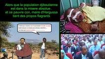 Djibouti a vous de juger:Le Mepris du maire d'Harguessa envers la Nation djiboutienne