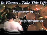 "Drumcover: In Flames - ""Take This Life"""