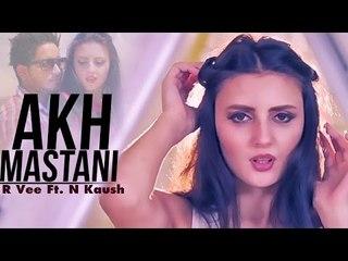Akh Mastani | R Vee Ft. N Kaush